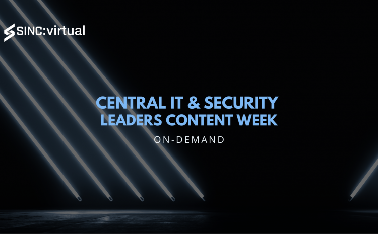 Central IT & Security Leaders vForum 2021