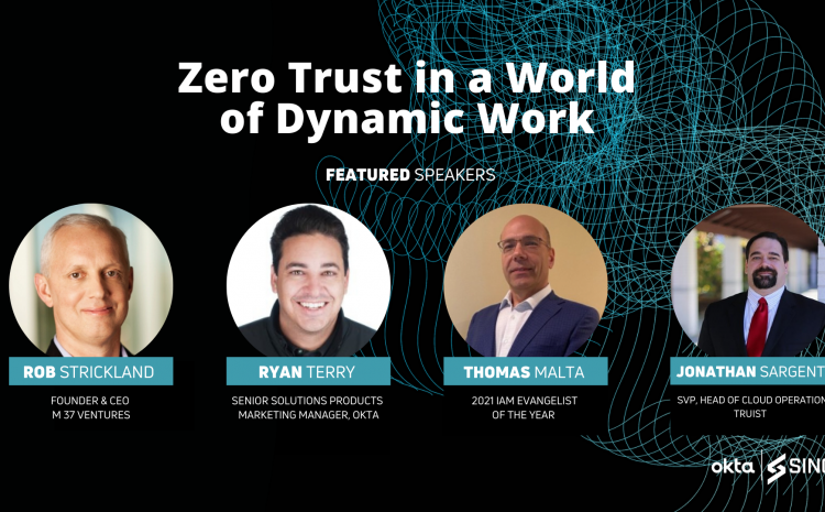 Zero Trust in a World of Dynamic Work On-Demand Session